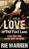 Love: In the Fast Lane (Carolina Bad Boys, #2)