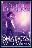 Shadow Of The Witte Wieven (Wieven, #2)