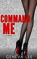 Command Me (Royals Saga, #1)