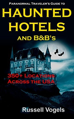 Paranormal Traveler's Guide to Haunted Hotels and B&B's