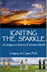Igniting The Sparkle: An Indigienous Science Education Model