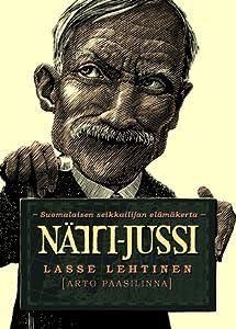 Nätti-Jussi - Suomalaisen seikkailijan elämäkerta