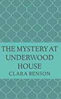 The Mystery at Underwood House (An Angela Marchmont Mystery #2)