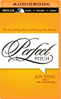 Perfect Pitch: The Art of Selling Ideas and Winning New Business