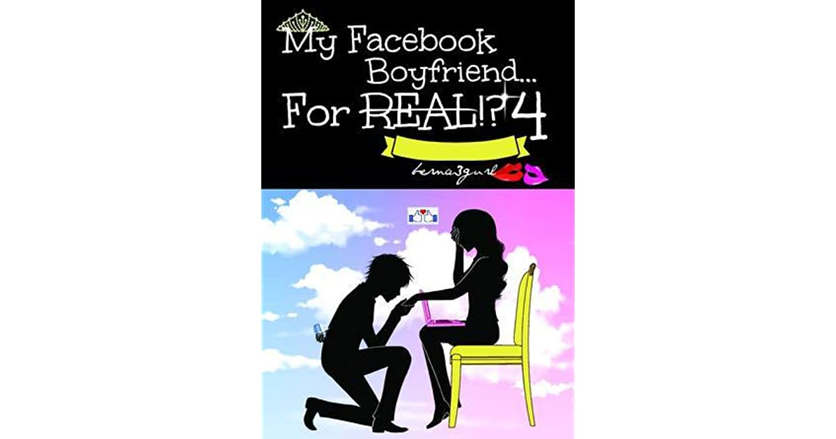 My Facebook Boyfriend    For Real!? 4 by Anne Bernadette Castueras