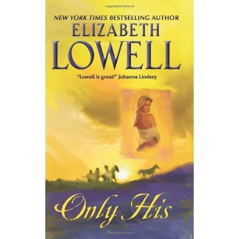 Only His Only Series 1 By Elizabeth Lowell