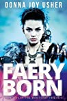 Faery Born (The War Faery Trilogy, #1)