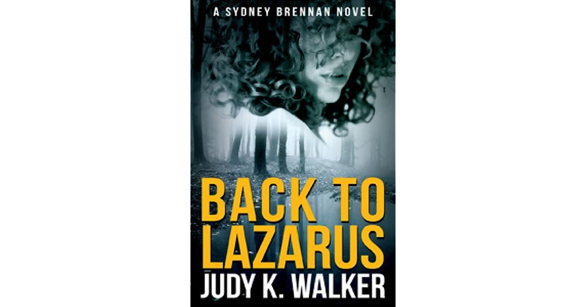 Back to Lazarus (Sydney Brennan, #1) by Judy K  Walker