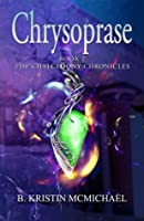 Chrysoprase (Chalcedony Chronicles #2)
