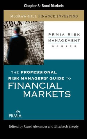 The Professional Risk Managers' Guide to Financial Markets, Chapter 3: Bond Markets