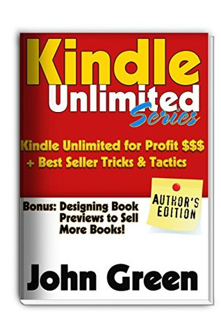 Kindle Unlimited: Everything there is to know about the Kindle Unlimited Subscription + 100 Kindle Unlimited ebooks you can read for Free! (Kindle Unlimited books by John Green Book 3)