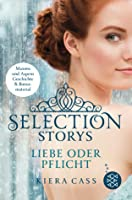 Selection Storys: Liebe oder Pflicht (Selection, #0.5, 2.5)