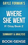 Where She Went: by Gayle Forman (If I Stay, Book 2) | Summary & Analysis