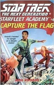 Capture the Flag  (Star Trek: The Next Generation - Starfleet Academy #4)