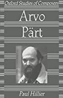Arvo Part. Oxford Studies of Composers.