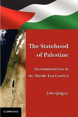 The Statehood of Palestine: International Law in the Middle East Conflict