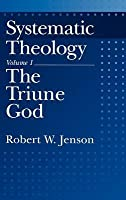 Systematic Theology, Volume 1: The Triune God