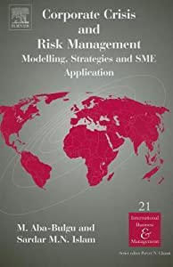 Corporate Crisis and Risk Management: Modelling, Strategies and Sme Application (Volume 21, International Business and Management)