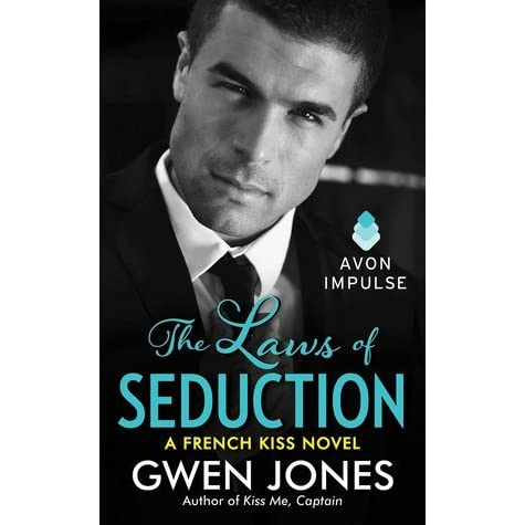 The Laws of Seduction (French Kiss, #3) by Gwen Jones