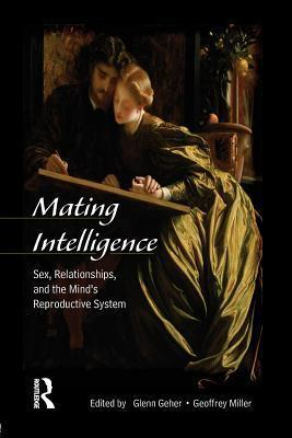 Mating-Intelligence-Sex-Relationships-and-the-Mind-s-Reproductive-System