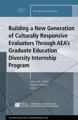 Building a New Generation of Culturally Responsive Evaluators Through AEA's Graduate Education Diversity Internship Program