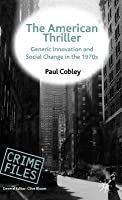 American Thriller: Generic Innovation and Social Change in the 1970s
