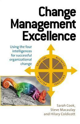 Change-Management-Excellence-Using-the-Four-Intelligences-for-Successful-Organizational-Change-