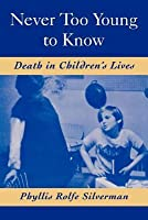 Never Too Young to Know: Death in Children's Lives