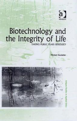 Biotechnology-and-the-Integrity-of-Life-Ashgate-Studies-in-Applied-Ethics-