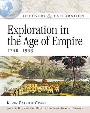 Exploration in the Age of Empire, 1750-1953 (Discovery and Exploration)