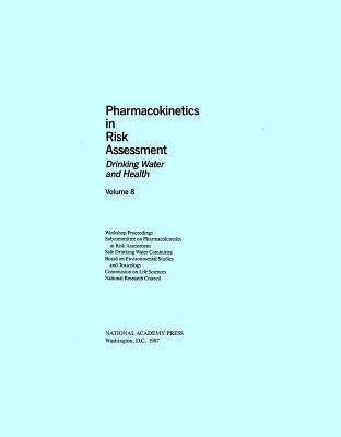 Drinking Water and Health, Volume 8 Pharmacokinetics in Risk Assessment