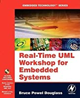 Real Time UML Workshop for Embedded Systems. Embedded Technology Series.