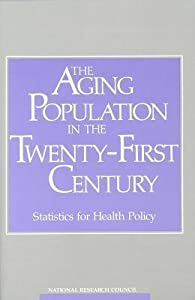 Aging Population in the Twenty-First Century: Statistics for Health Policy