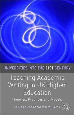 Teaching Academic Writing in UK Higher Education. Theories, Practice and Models