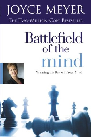 Battlefield Of The Mind Winning The Battle In Your Mind By