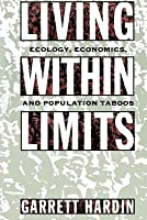 Living Within Limits: Ecology, Economics, and Population Taboos (Revised)