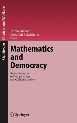 Mathematics and Democracy Recent Advances in Voting Systems and Collective Choice