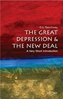 Great Depression and the New Deal: A Very Short Introduction. Very Short Introduction Series