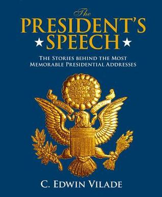 President's Speech: The Stories Behind the Most Memorable Presidential Addresses