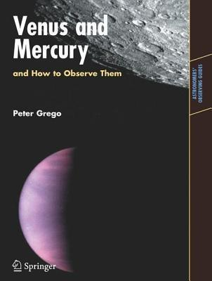 [Astronomers' Observing Guides] Peter Grego - Venus and Mercury