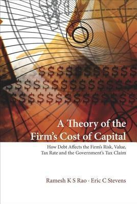 A Theory of the Firm's Cost of Capital  How Debt Affects the Firm's Risk, Value, Tax Rate