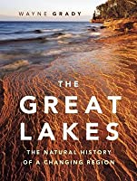 Great Lakes: The Natural History of a Changing Region
