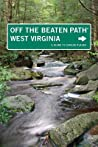 West Virginia Off the Beaten Path (R), 7th: A Guide to Unique Places
