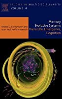 Memory Evolutive Systems: Hierarchy, Emergence, Cognition. Studies in Multidisciplinarity, Volume 4.