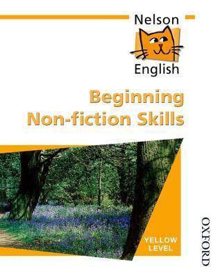 Nelson English - Yellow Level Beginning Non-Fiction Skills