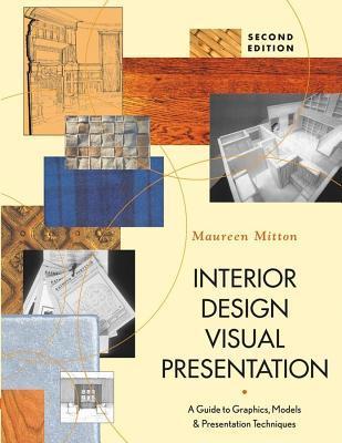 Interior Design Visual Presentation A Guide To Graphics Models Presentation Techniques By Maureen Mitton