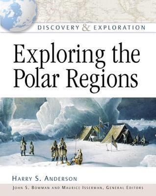 Exploring the Polar Regions (Discovery and Exploration)
