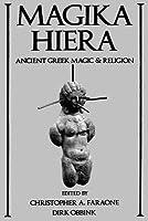 Magika Hiera: Ancient Greek Magic and Religion (Revised)