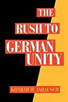 The Rush to German Unity