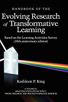The Handbook of the Evolving Research of Transformative Learning Based on the Learning Activities Survey (10th Anniversary Edition)